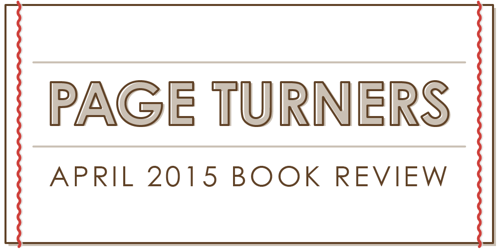 Page Turners – April 2015 Book Review
