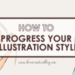 How To Progress Your Illustration Style