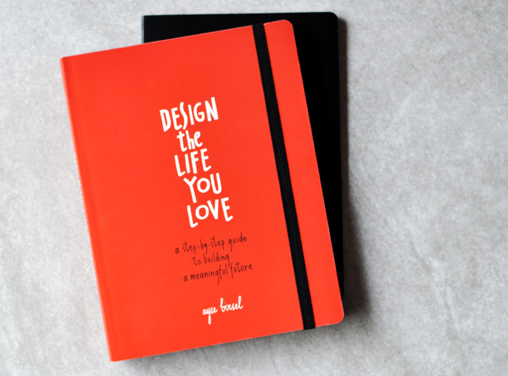 Design the Life You Love by Ayse Birsel- Book Review