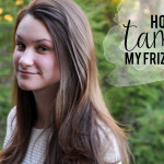 How I Tamed My Frizzy Hair