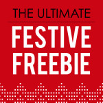 The Ultimate Festive Freebie